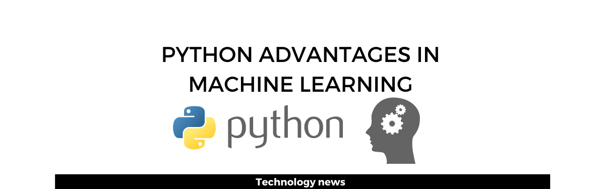 Python advantages in machine learning