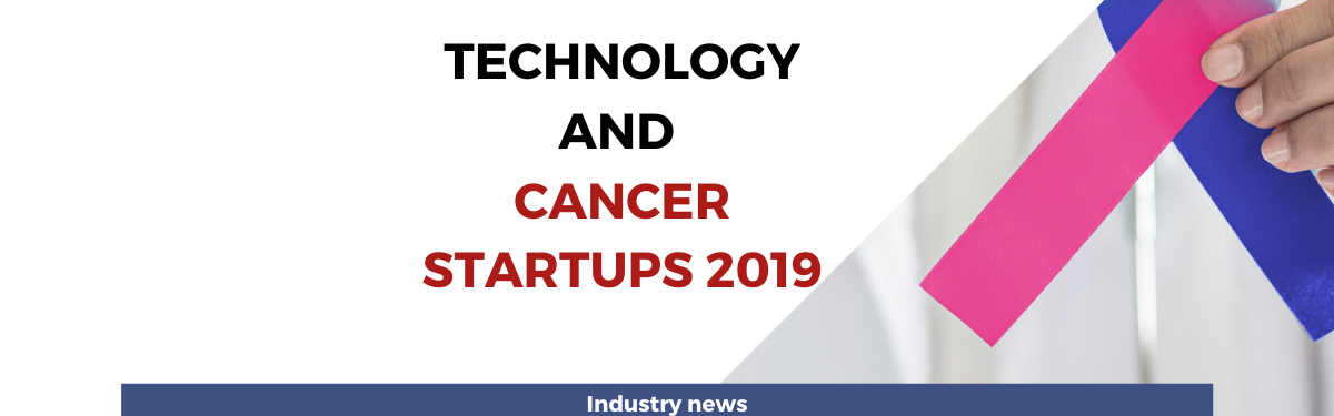 Technology and Cancer startups