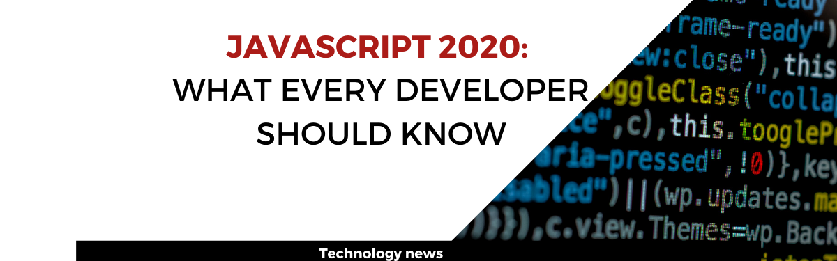 JavaScript 2020: what every developer should know