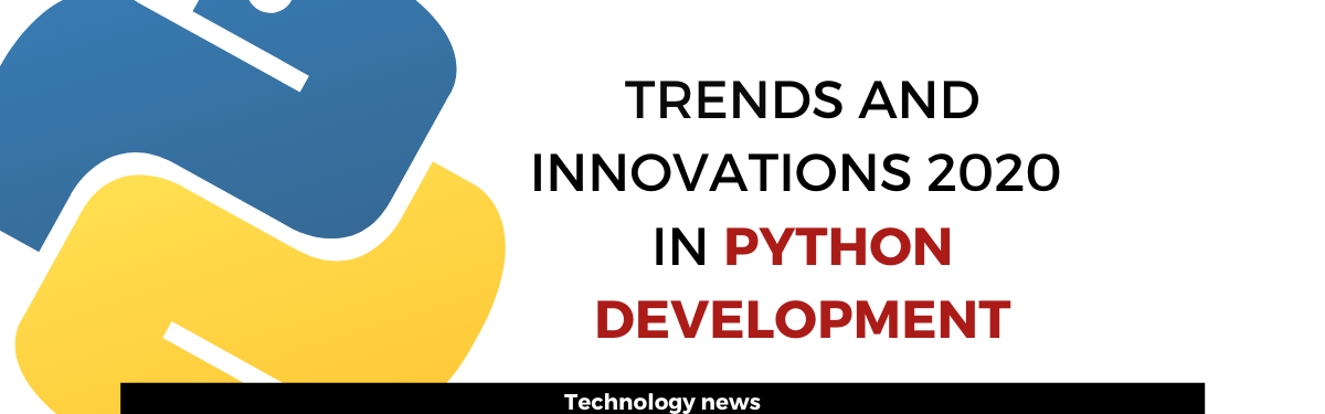 Trends and Innovations 2020 in Python Development