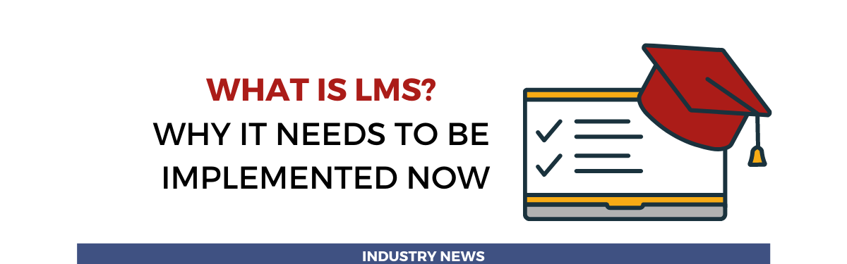 What is LMS? Why it needs to be implemented now